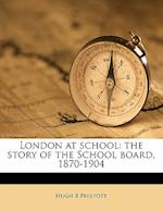 London at School af Hugh B. Philpott