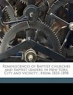 Reminiscences of Baptist Churches and Baptist Leaders in New York City and Vicinity; From 1835-1898 af George H. Hansell
