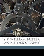 Sir William Butler, an Autobiography af William Francis Butler, Eileen Butler