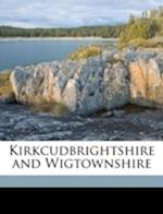 Kirkcudbrightshire and Wigtownshire af William Learmonth