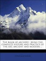 The Book of Archery af George Agar Hansard