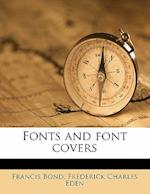 Fonts and Font Covers af Frederick Charles Eden, Francis Bond