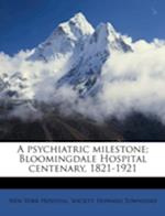 A Psychiatric Milestone; Bloomingdale Hospital Centenary, 1821-1921 af Howard Townsend