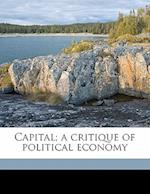 Capital; A Critique of Political Economy Volume 1