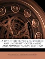 A List of References on College and University Government and Administration, 1819-1920 af Fanny Borden