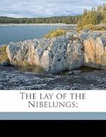 The Lay of the Nibelungs; af Thomas Carlyle, Edward Bell, Alice Horton