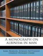 A Monograph on Albinism in Man Volume Atlas, Part 1 af Edward Nettleship, Karl Pearson, Charles Howard Usher
