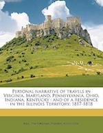 Personal Narrative of Travels in Virginia, Maryland, Pennsylvania, Ohio, Indiana, Kentucky af Frederic Austin Ogg, Elias Pym Fordham