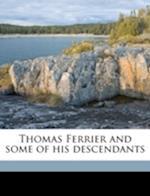Thomas Ferrier and Some of His Descendants af Elizabeth Ferrier Lane