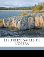 Les Treize Salles de L'Op Ra af Albert De Lasalle