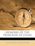 Memoirs of the Princesse de Ligne Volume 1 af Laura Ensor, Lucien Perey