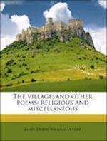 The Village; And Other Poems af James Dodd, William Antliff