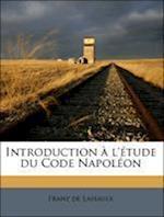Introduction A L'Etude Du Code Napoleon af Franz De Lassaulx
