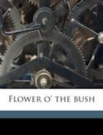 Flower O' the Bush af Marion Grace Downes