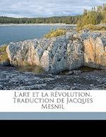 L'Art Et La Revolution. Traduction de Jacques Mesnil af Jacques Mesnil, Richard Wagner