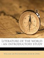 Literature of the World af Jesse M. Owen, William Lee Richardson