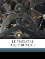 Le Th(c)Atre Aujourd'hui af Auguste Muriel