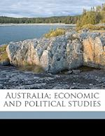 Australia; Economic and Political Studies af Meredith Atkinson