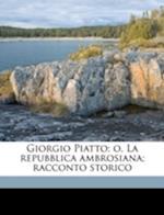 Giorgio Piatto; O, La Repubblica Ambrosiana; Racconto Storico af Marco Chiapponi