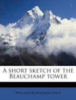 A Short Sketch of the Beauchamp Tower af William Robertson Dick