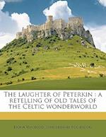 The Laughter of Peterkin af Sunderland Rollinson, Fiona Macleod