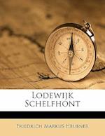 Lodewijk Schelfhont af Friedrich Markus Heubner