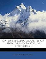On the Specific Gravities of Niobium and Tantalum Pentoxides .. af Maurice Allison Lamme