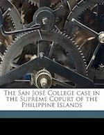 The San Jose College Case in the Supreme Copurt of the Philippine Islands af Manila Colegio De San Jose, T. H. 1857 Pardo De Tavera, Lebbeus R. Wilfley