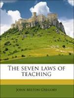 The Seven Laws of Teaching af John Milton Gregory, William Chandler Bagley, Warren Kenneth Layton