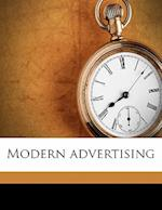 Modern Advertising af Earnest Elmo Calkins, Ralph Holden