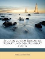 Studien Zu Dem Roman de Renart Und Dem Reinhart Fuchs af Hermann Buttner