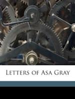 Letters of Asa Gray af Asa Gray, Jane Gray