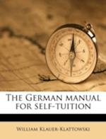 The German Manual for Self-Tuition Volume 2 af William Klauer-Klattowski