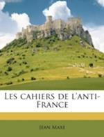 Les Cahiers de L'Anti-France Volume No. 8 af Jean Maxe