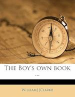 The Boy's Own Book ...