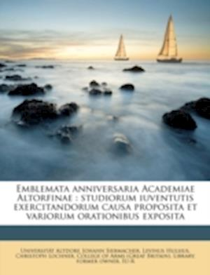 Bog, paperback Emblemata Anniversaria Academiae Altorfinae af Johann Siebmacher, Universit T. Altdorf, Levinus Hulsius