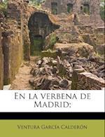 En La Verbena de Madrid; af Garcia Calder, Ventura Garcia Calderon