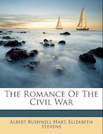 The Romance of the Civil War af Elizabeth Stevens, Albert Bushnell Hart