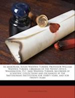 In Memoriam. Susan Wadden Turner. Professor William Wadden Turner, Librarian of the Patent Office, Washington, D.C. Jane Wadden Turner, Recorder of Sc