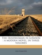 The Irishwoman in London af Ann Hamilton