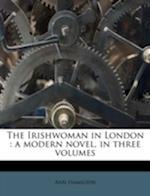 The Irishwoman in London af Ann Hamilton