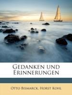 Gedanken Und Erinnerungen af Horst Kohl, Otto Bismarck