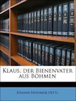 Klaus, Der Bienenvater Aus Bohmen. af Johann Nepomuk Oettl