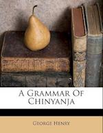 A Grammar of Chinyanja af George Henry