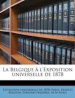 La Belgique A L'Exposition Universelle de 1878 af M. M. Adan, Edmond Frederix