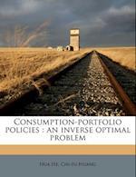 Consumption-Portfolio Policies af Chi-Fu Huang, Hua He
