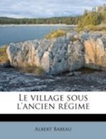 Le Village Sous L'Ancien R Gime