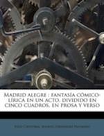Madrid Alegre af Julio Cristobal, Manuel Fern Ndez Palomero, Manuel Fernandez Palomero