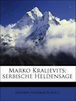 Marko Kraljevits. Serbische Heldensage af Johann Neponuck Vogl