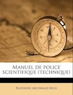 Manuel de Police Scientifique (Technique) af Rudolphe Archibald Reiss